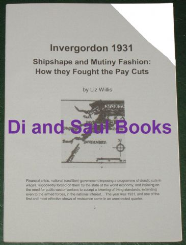 Invergordon 1931, Shipshape and Mutiny Fashion - How They Fought the Pay Cuts, by Liz Willis